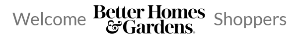 Welcome Better Homes & Gardens Members