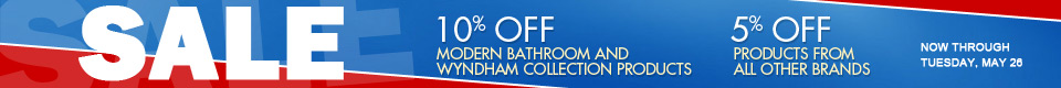 5% off orders, 10% off all Modern Bathroom and Wyndham Collection products
